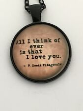 ALL I THINK OF EVER IS THAT I LOVE YOU      cabochon necklace     UK seller B18