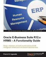 Oracle E-Business Suite R12.x HRMS - A Functionality Guide by Pravin S. Ingawale