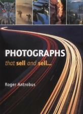 Photographs That Sell and Sell...,Roger Antrobus