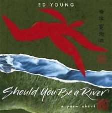 Should You Be a River: A Poem About Love - New - Young, Ed - Hardcover