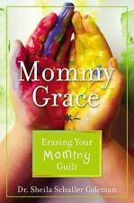 Dr Sheila Schuller Coleman - Mommy Grace / Hardcover with Dust Jacket
