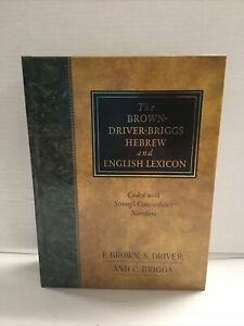 The Brown-Driver-Briggs Hebrew and English Lexicon : Coded to Strong's Numbering