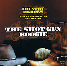 "Country Heroes "" The Shot Pistolet BOOGIE "" THE GREATEST HITS OF COUNTRY CD"