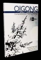 Qigong Comprehensive Training Manual by Jeff Primack