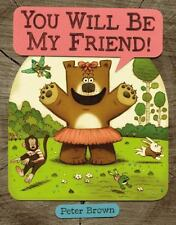 You Will Be My Friend (Brand New Paperback Version) Peter Brown