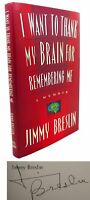 Jimmy Breslin I WANT TO THANK MY BRAIN FOR REMEMBERING ME :  Signed 1st 1st Edit