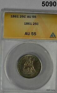 1861 SILVER SEATED QUARTER ANACS CERTIFIED AU55 CIVIL WAR ERA LOOKS BETTER #5090