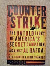 COUNTER STRIKE-AGAINST AL QAEDA-HARDCOVER-NEW-1ST.ED 2011-SCHMITT-SHANKER-CIA-