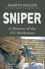 SNIPER A HISTORY OF THE U.S. MARKSMAN