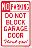 "No Parking Do Not Block GARAGE Door Thank You 8""x12"" Aluminum Sign Made in USA"