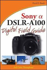 Sony Alpha DSLR-A100 Digital Field Guide-ExLibrary