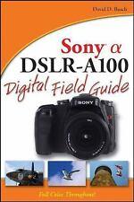 Sony Alpha DSLR-A100 Digital Field Guide, Busch, David D., 0470126566, Book, Acc