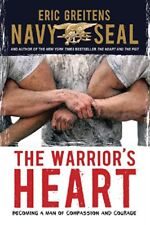 The Warriors Heart: Becoming a Man of Compassion