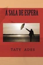 A Sala de Espera by Taty Ades (2011, Paperback)