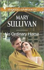 No Ordinary Home (Harlequin Super Romance (Larger Print)) by Sullivan, Mary