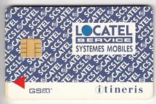 TELECARTE GSM SIM COLLECTOR .. FRANCE ITINERIS LOCATEL +N° CHIP/PUCE MINT/NEUVE