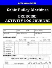Cable Pulley Machines Exercise Activity Log Journal by Mega Depot (2017,...