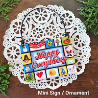 Happy Everything Wood Ornament Mini Sign DecoWords Decorative Greetings USA New