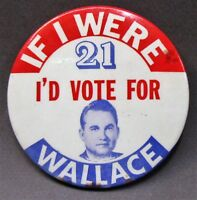 "1968 IF I WERE 21 I'D VOTE FOR WALLACE  large 3.5"" celluloid pinback button"