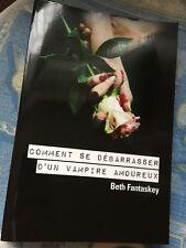Comment se débarrasser d'un vampire amoureux 📔 BETH FANTASKEY