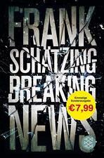 Breaking News von Frank Schätzing (2016, Taschenbuch), UNGELESEN
