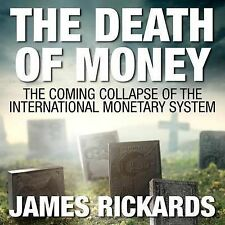 The Death of Money: The Coming Collapse of the International Mone 9781469059921