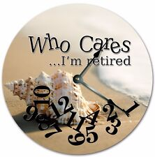 "10.5"" WHO CARES I'M RETIRED CLOCK - SEASHELL CLOCK - Large 10.5"" Clock - 7242"