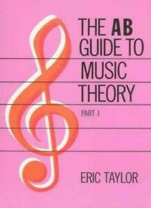 The AB Guide to Music Theory Vol 1,Eric Taylor