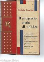 IL PROGRESSO:  STORIA DI UN'IDEA di R. FRANCHINI - ED. NUOVA ACCADEMIA 1960