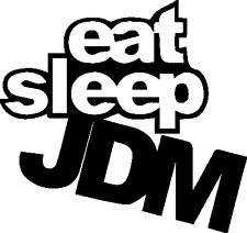 EAT SLEEP JDM Funny Car Window Bumper Vinyl DECAL sticker Winter Beater honda