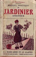 Jardin ! Manuel pratique du jardinier amateur ! Le Père François ! C27