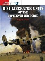 B-24 Liberator Units of the Fifteenth Air Force [Osprey Combat Aircraft 21]