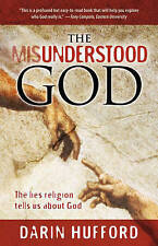The Misunderstood God: The Lies Religion Tells us About God, Very Good Condition