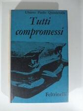Tutti compromessi, U.Paolo Quintavalle, Biblioteca di Lettura, Feltrinelli  1961