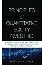 Principles of Quantitative Equity Investing: A Complete Guide to Creating, Evalu
