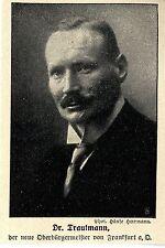 Dr.Trautmann der neue OB von Frankfurt a.d.Oder * Bilddokument 1917
