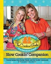 The Crockin' Girls Slow Cookin' Companion: Yummy Recipes from Family, Friends, a