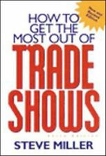 How to Get the Most Out of Trade Shows (Marketing/Sales/Advertising & Promotion)