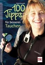 100 Tipps für besseres Tauchen von Thilo Künneth (2011, Taschenbuch)