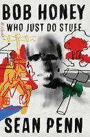 Bob Honey Who Just Do Stuff: A Novel by Penn, Sean Book The Fast Free Shipping