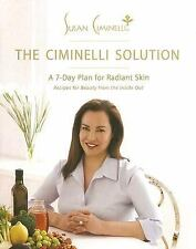 The Ciminelli Solution: A 7-Day Plan for Radiant Skin by Ciminelli, Susan