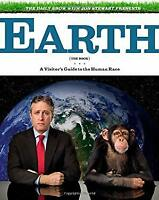 Daily Show with Jon Stewart Presents Earth : A Visitor's Guide to the Human Race