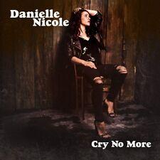 Danielle Nicole - Cry No More CD Concord Records