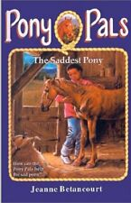 The Saddest Pony (Pony Pals), New, Jeanne Betancourt Book
