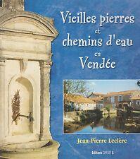 VIEILLES PIERRES ET CHEMINS D'EAU EN VENDÉE DE JEAN-PIERRE LECLÈRE ED.OFFSET 5