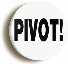 PIVOT FUNNY NINETIES BADGE BUTTON PIN (Size is 1inch/25mm diameter) FRIENDS 90s