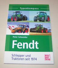 Fendt Schlepper und Traktoren seit 1974 - Typenkompass!