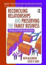 Reconciling Relationships and Preserving the Family Business: Tools for Success,