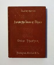 1888 SIGNED - CELIA THAXTER, Among the Isles of Shoals w/ Portrait, Illust, VG