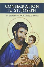 Consecration to St. Joseph : The Wonders of Our Spiritual Father
